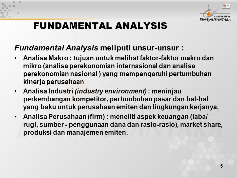 FUNDAMENTAL ANALYSIS Fundamental Analysis meliputi unsur-unsur :
