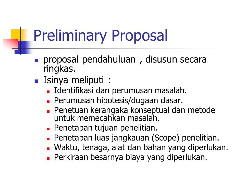 Preliminary Proposal proposal pendahuluan , disusun secara ringkas.