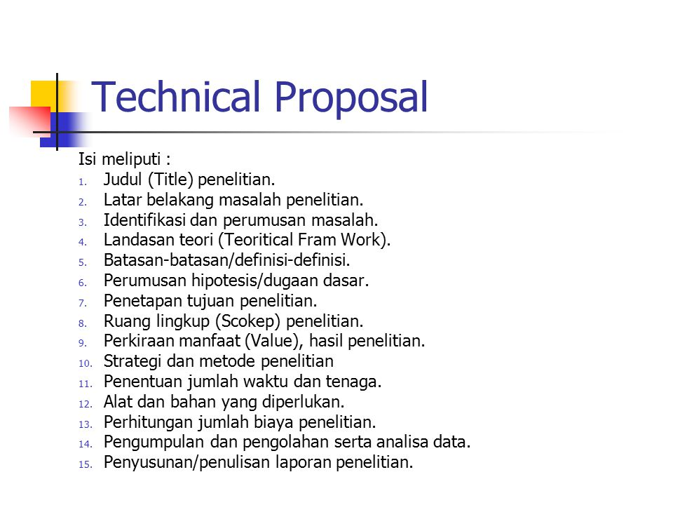 Technical Proposal Isi meliputi : Judul (Title) penelitian.