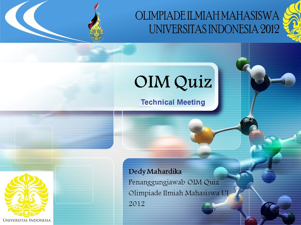 OIM Quiz Technical Meeting Dedy Mahardika Penanggungjawab OIM Quiz