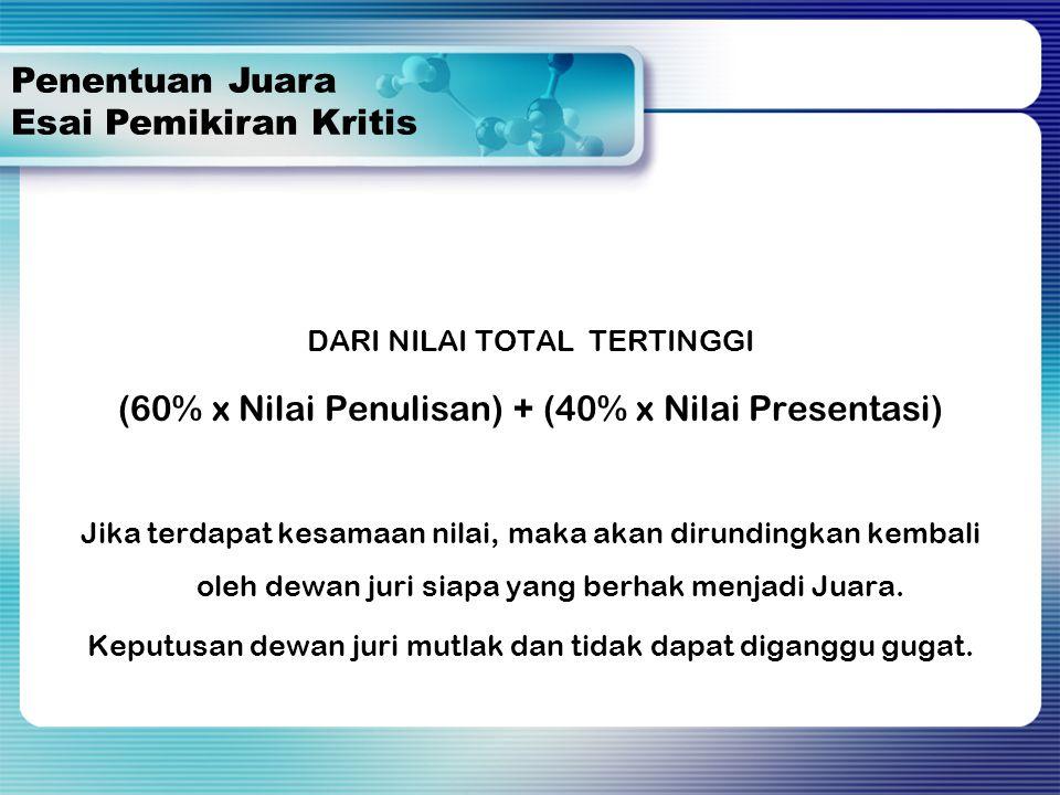 (60% x Nilai Penulisan) + (40% x Nilai Presentasi)