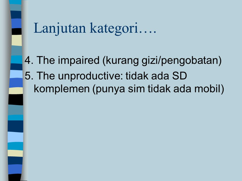 Lanjutan kategori…. 4. The impaired (kurang gizi/pengobatan)