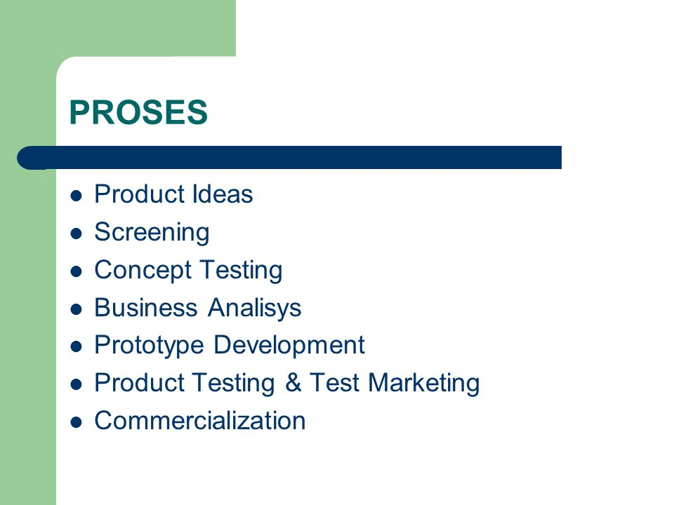 PROSES Product Ideas Screening Concept Testing Business Analisys