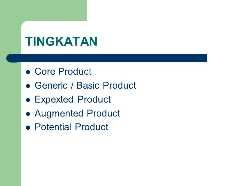 TINGKATAN Core Product Generic / Basic Product Expexted Product
