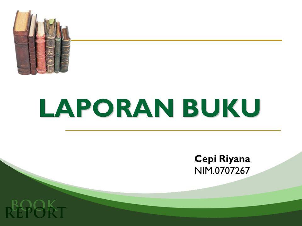 LAPORAN BUKU Cepi Riyana NIM.0707267