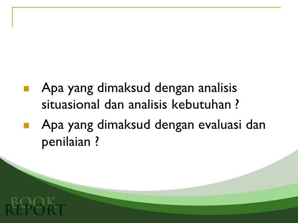 Apa yang dimaksud dengan analisis situasional dan analisis kebutuhan