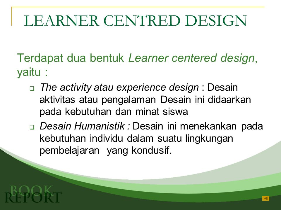 LEARNER CENTRED DESIGN