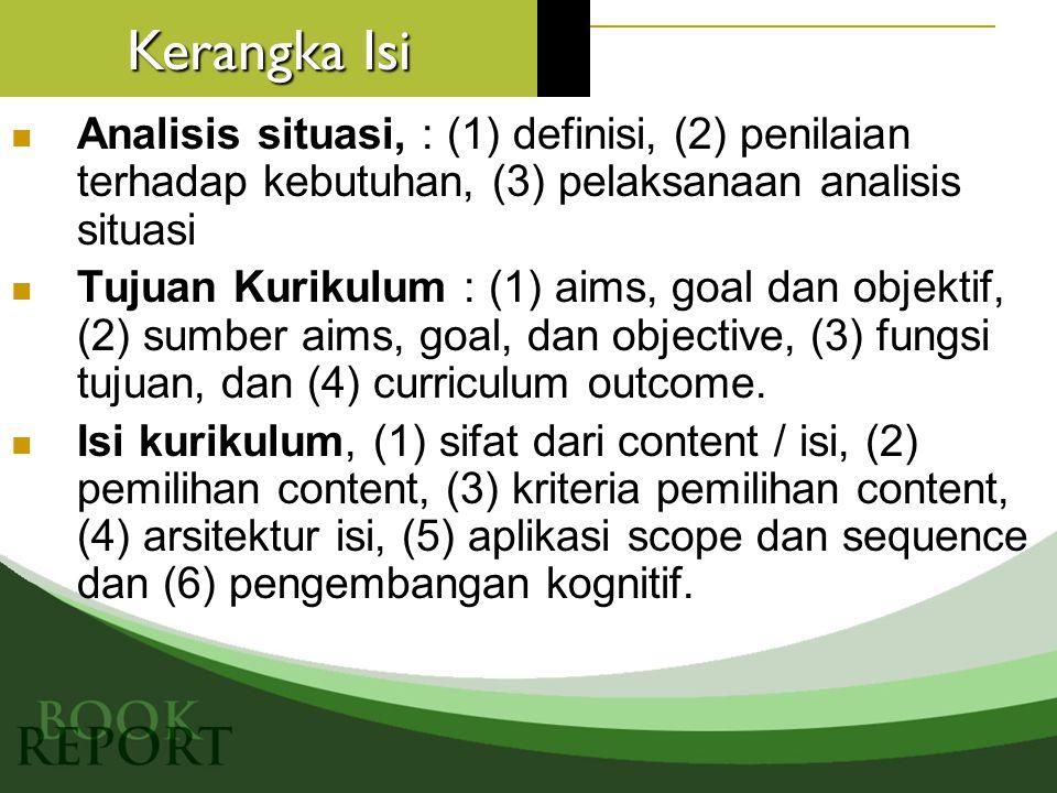 Kerangka Isi Analisis situasi, : (1) definisi, (2) penilaian terhadap kebutuhan, (3) pelaksanaan analisis situasi.