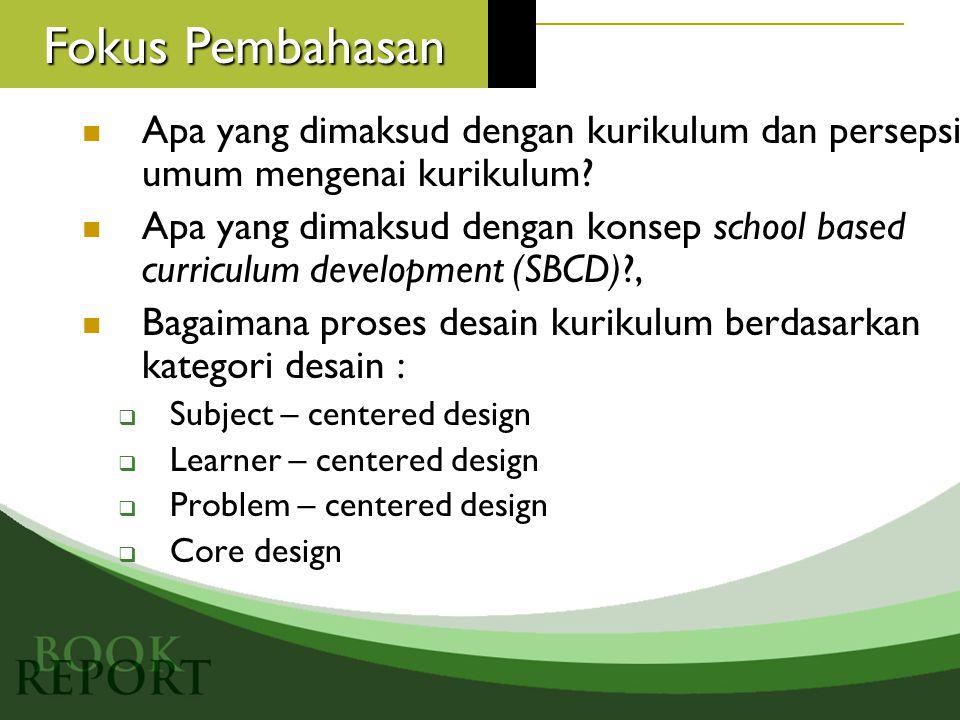 Fokus Pembahasan Apa yang dimaksud dengan kurikulum dan persepsi umum mengenai kurikulum