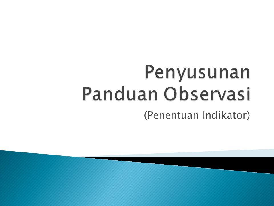 Penyusunan Panduan Observasi