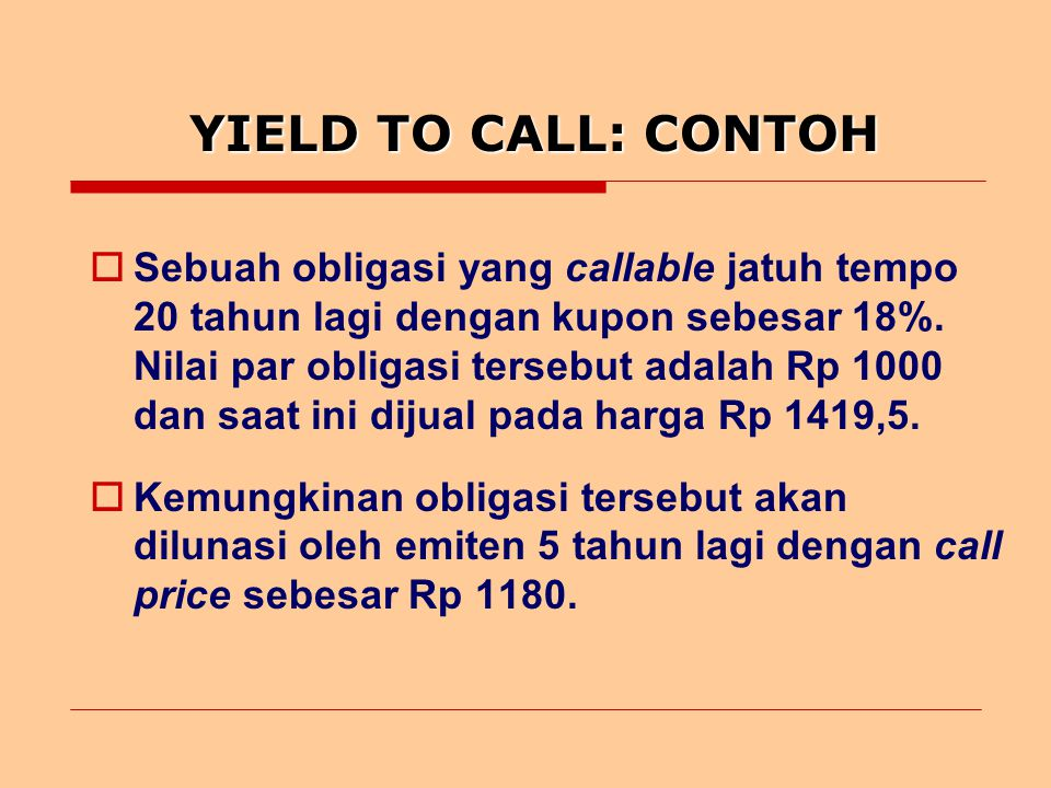 YIELD TO CALL: CONTOH