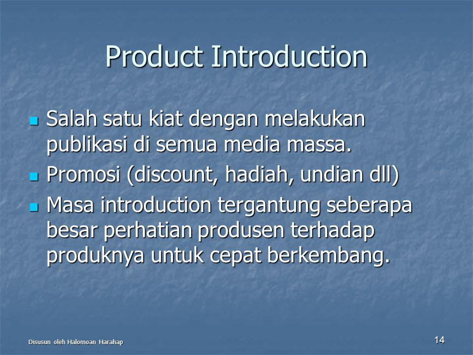 Product Introduction Salah satu kiat dengan melakukan publikasi di semua media massa. Promosi (discount, hadiah, undian dll)