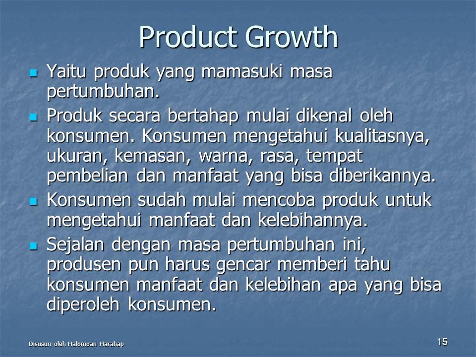 Product Growth Yaitu produk yang mamasuki masa pertumbuhan.