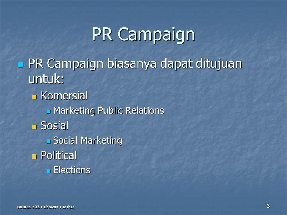 PR Campaign PR Campaign biasanya dapat ditujuan untuk: Komersial