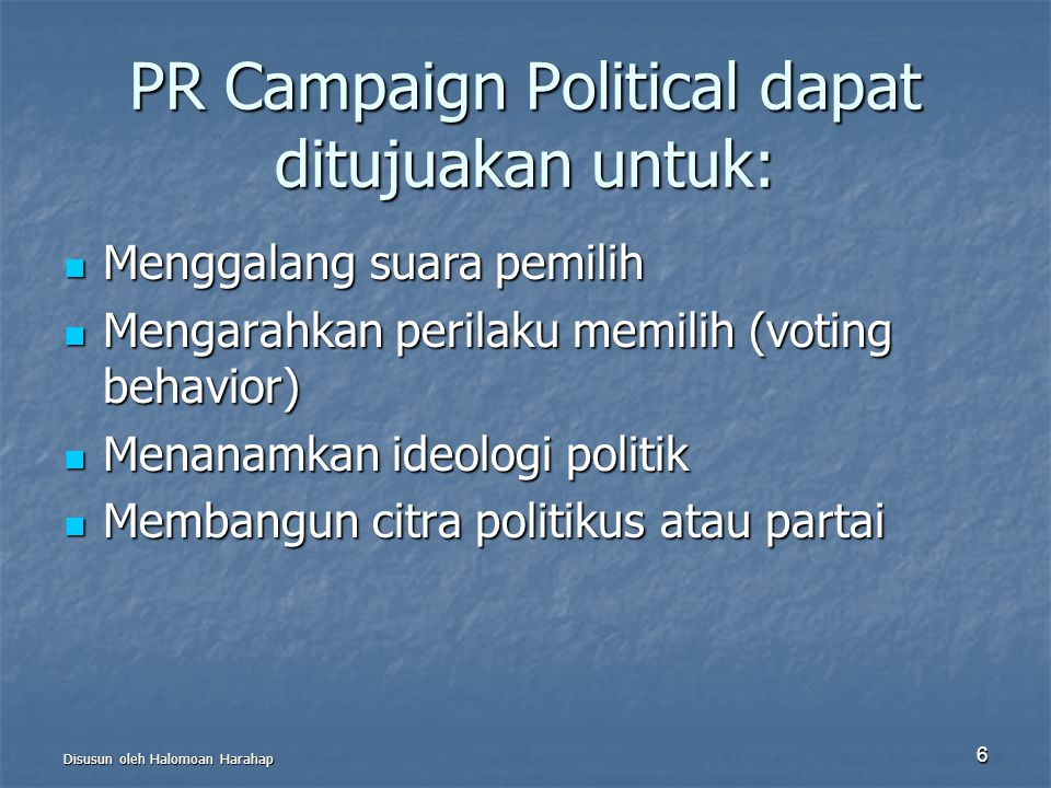 PR Campaign Political dapat ditujuakan untuk: