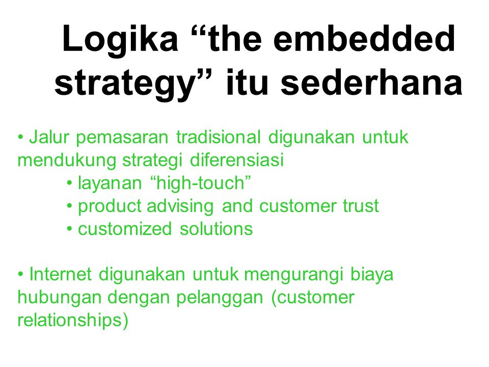 Logika the embedded strategy itu sederhana