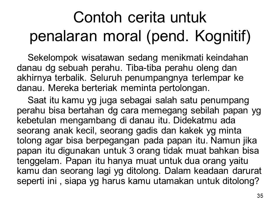 Contoh cerita untuk penalaran moral (pend. Kognitif)