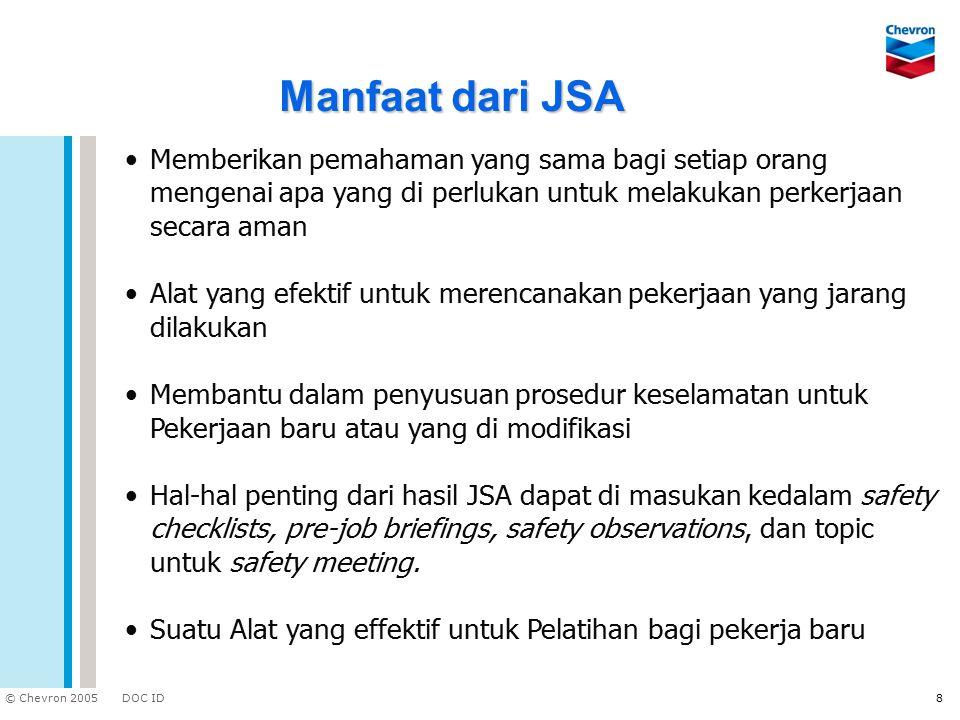 Manfaat dari JSA Memberikan pemahaman yang sama bagi setiap orang mengenai apa yang di perlukan untuk melakukan perkerjaan secara aman.