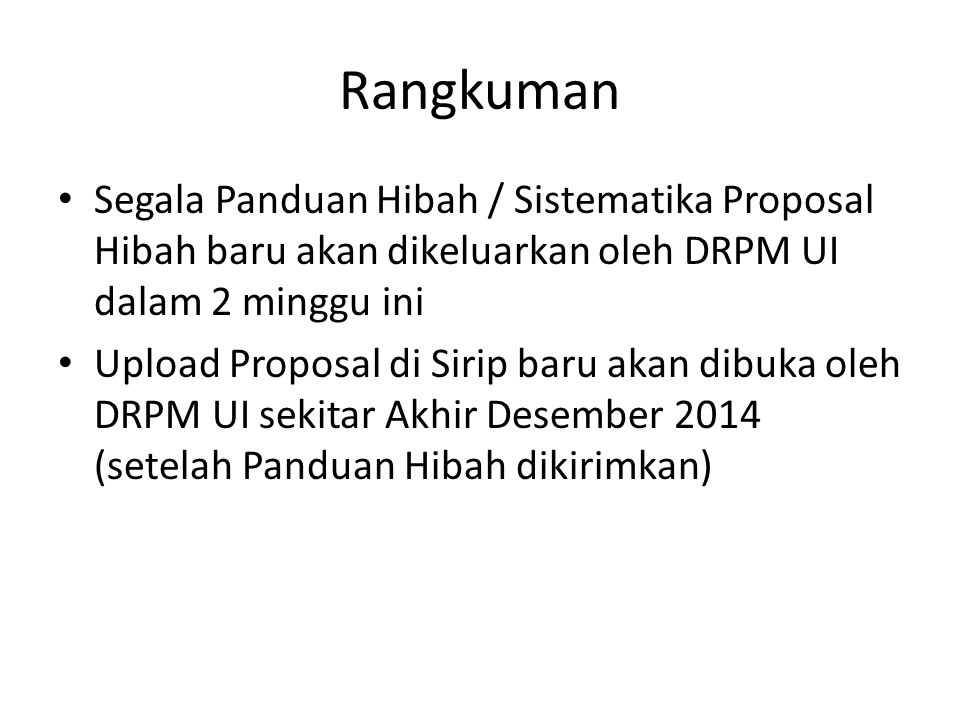 Rangkuman Segala Panduan Hibah / Sistematika Proposal Hibah baru akan dikeluarkan oleh DRPM UI dalam 2 minggu ini.
