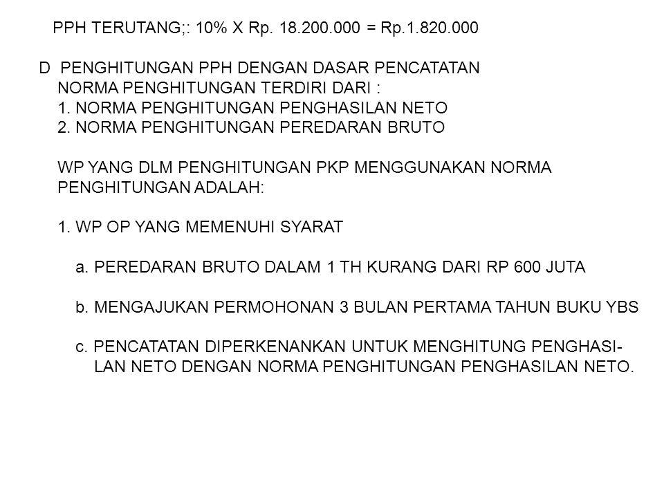 PPH TERUTANG;: 10% X Rp. 18.200.000 = Rp.1.820.000