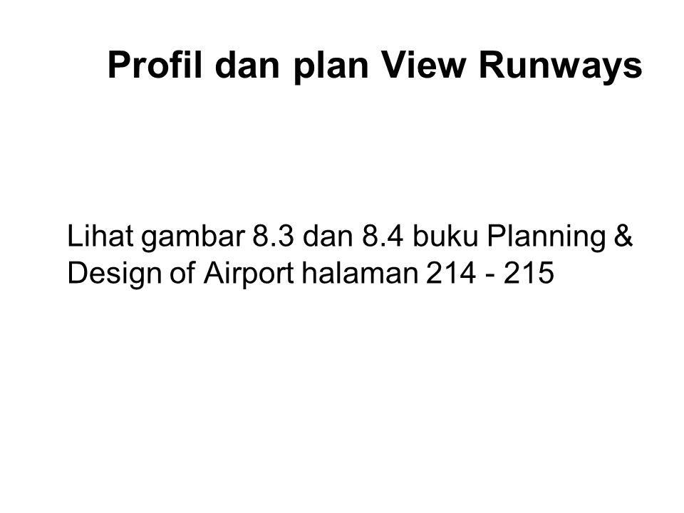 Profil dan plan View Runways