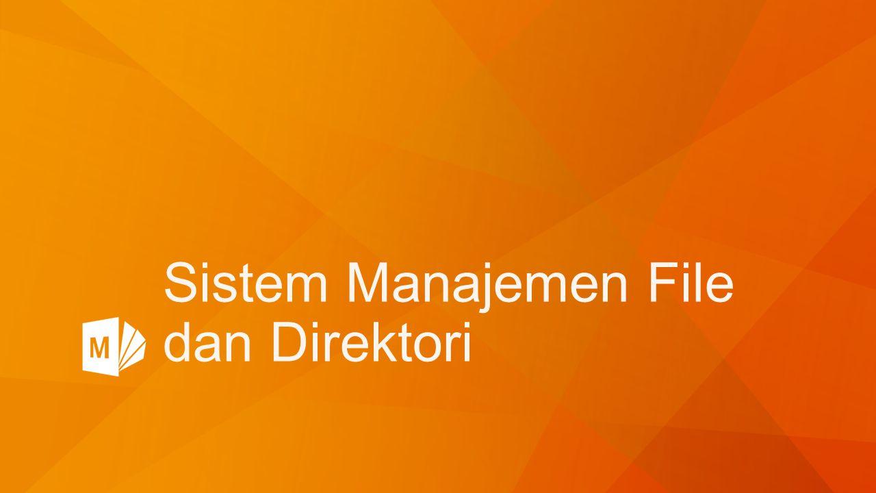 Sistem Manajemen File dan Direktori