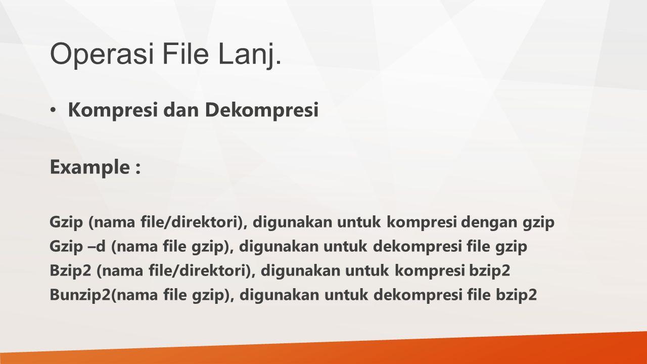 Operasi File Lanj. Kompresi dan Dekompresi Example :