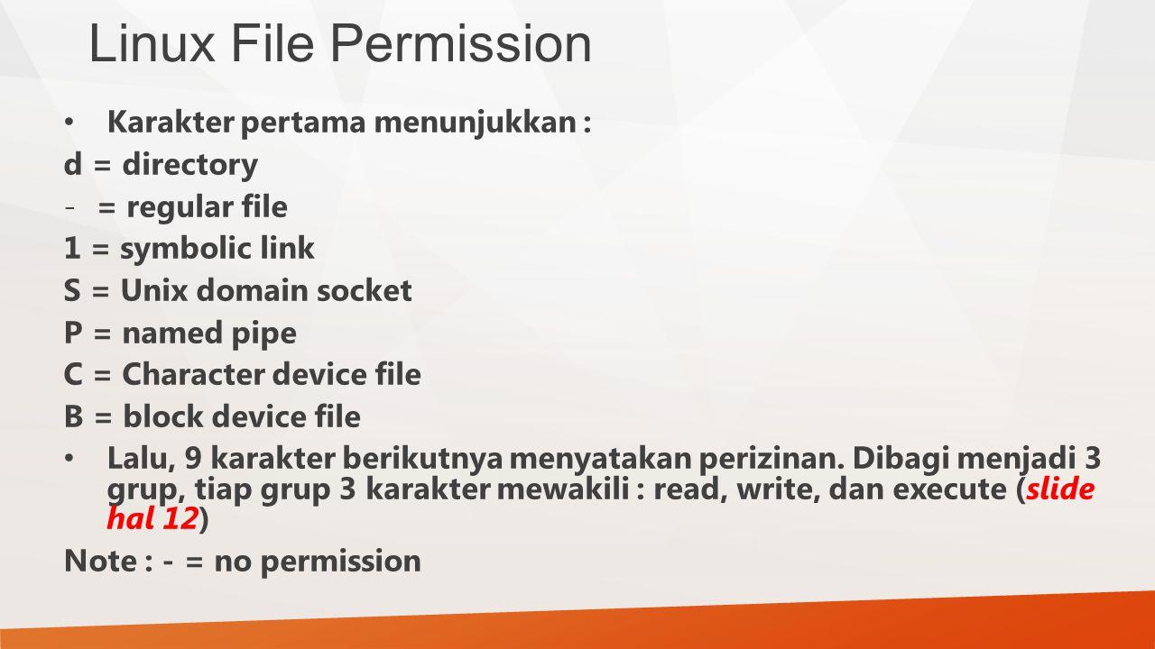 Linux File Permission Karakter pertama menunjukkan : d = directory