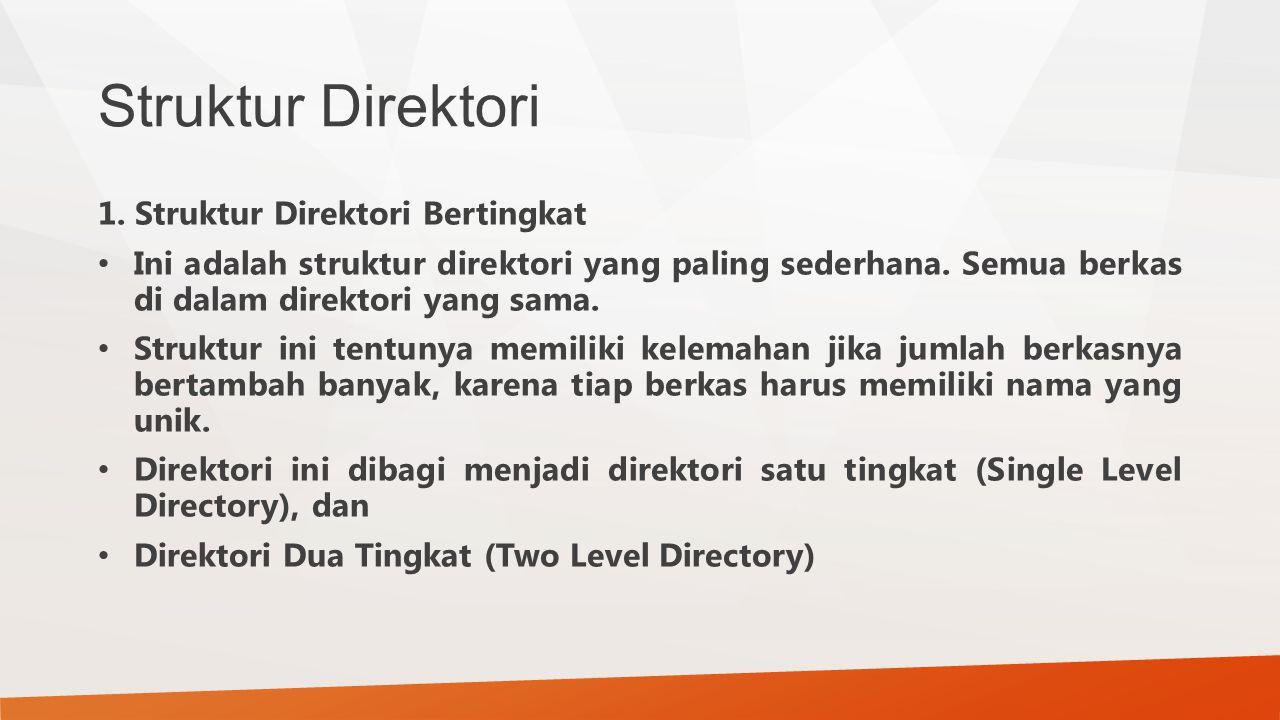 Struktur Direktori 1. Struktur Direktori Bertingkat