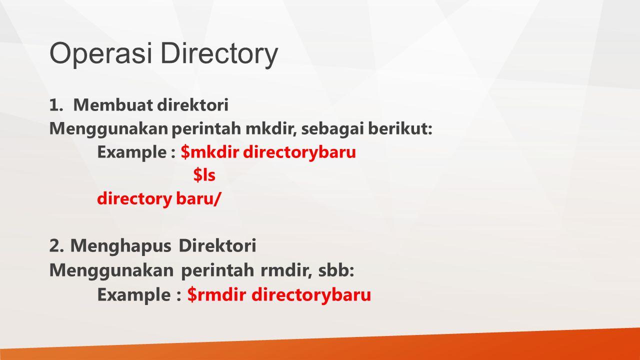Operasi Directory 2. Menghapus Direktori