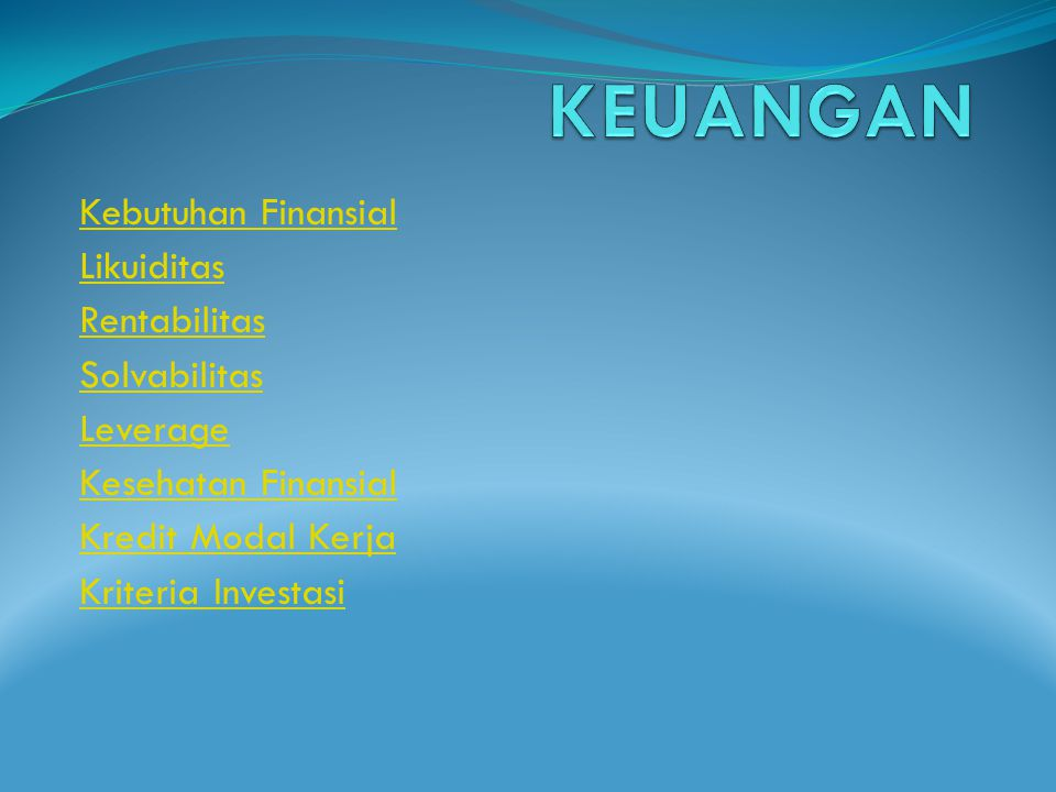 KEUANGAN Kebutuhan Finansial Likuiditas Rentabilitas Solvabilitas