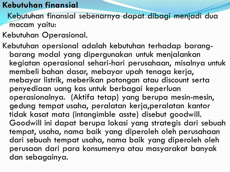 Kebutuhan finansial sebenarnya dapat dibagi menjadi dua macam yaitu:
