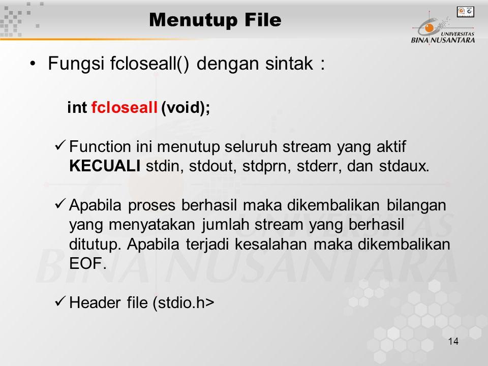 Fungsi fcloseall() dengan sintak :