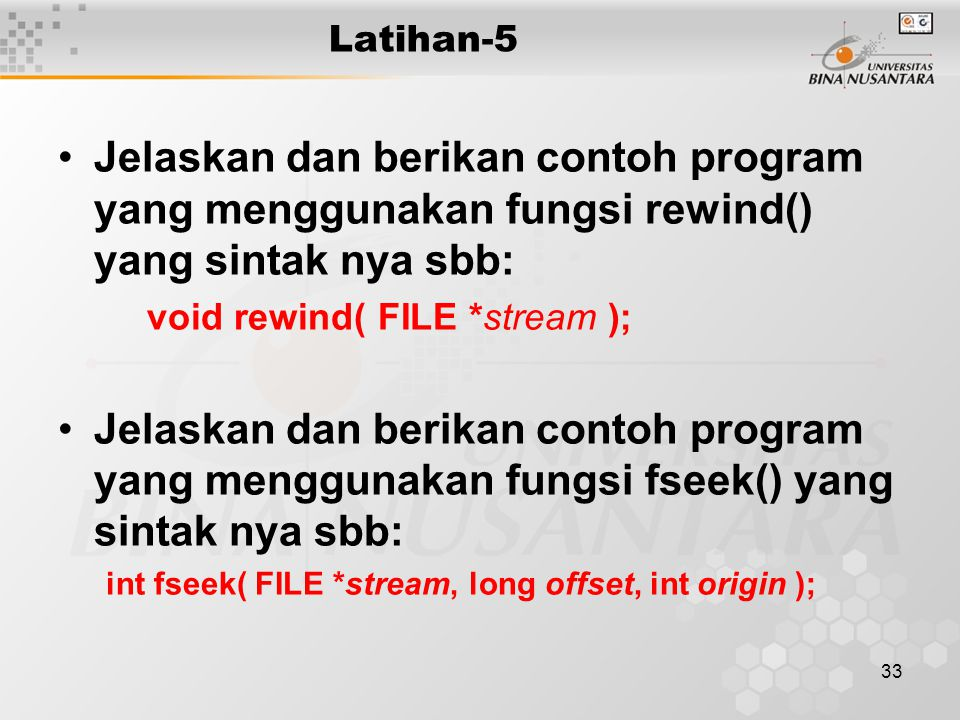 Latihan-5 Jelaskan dan berikan contoh program yang menggunakan fungsi rewind() yang sintak nya sbb: