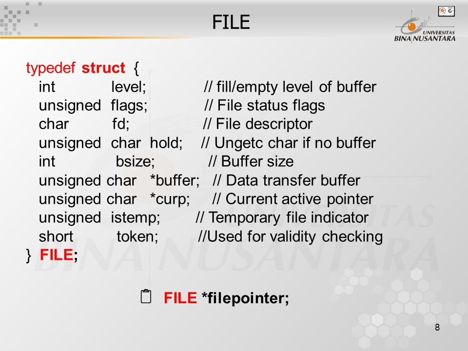 FILE  FILE *filepointer; typedef struct {