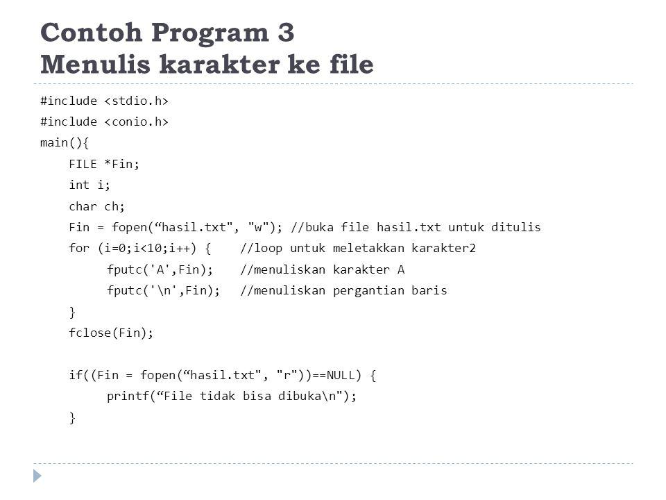 Contoh Program 3 Menulis karakter ke file