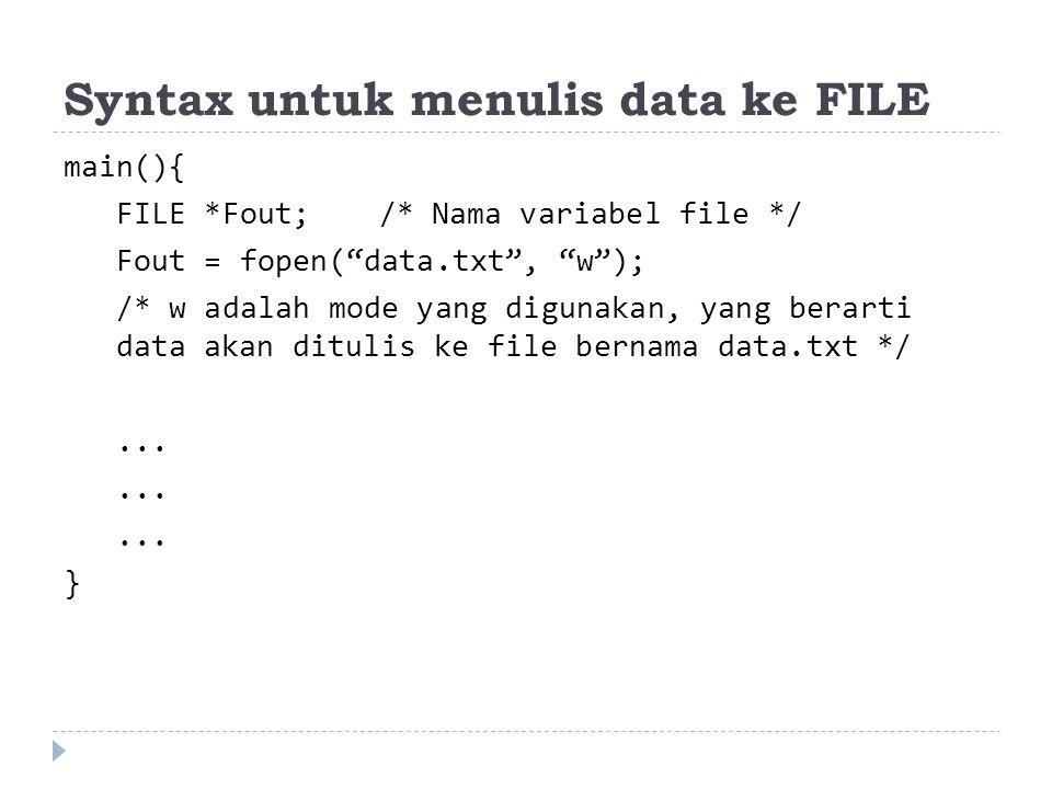 Syntax untuk menulis data ke FILE