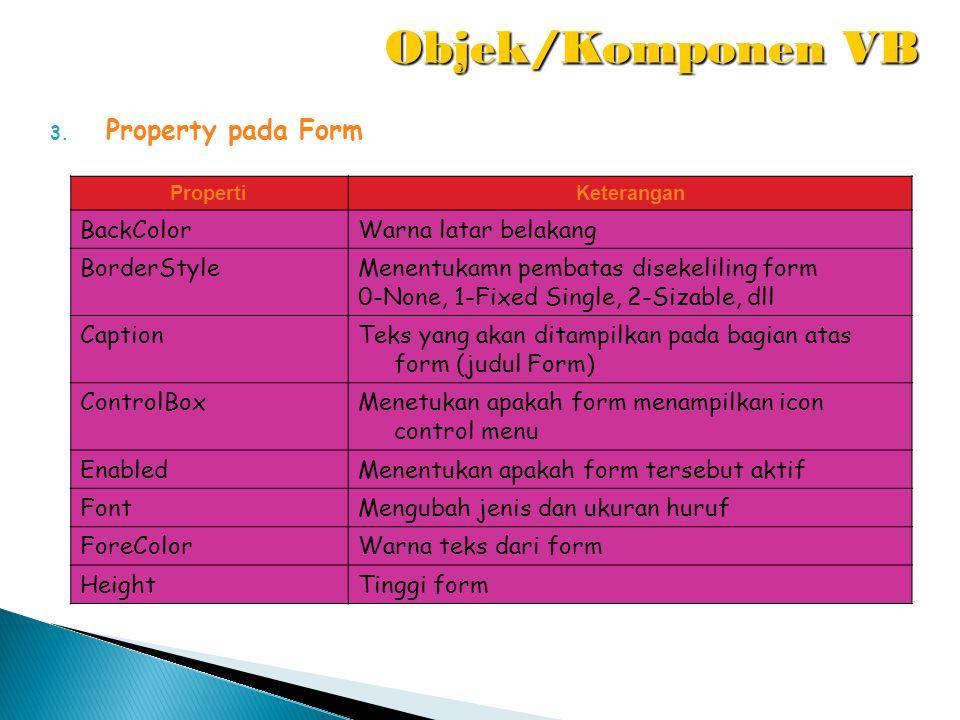 Objek/Komponen VB Property pada Form BackColor Warna latar belakang