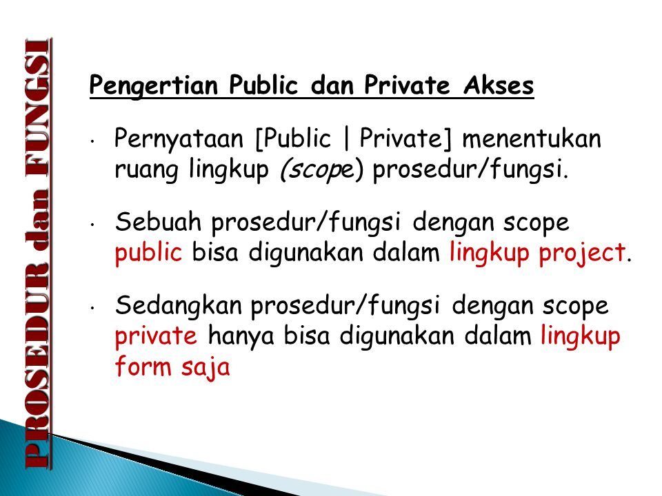 PROSEDUR dan FUNGSI Pengertian Public dan Private Akses