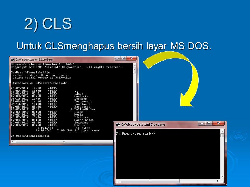2) CLS Untuk CLSmenghapus bersih layar MS DOS.