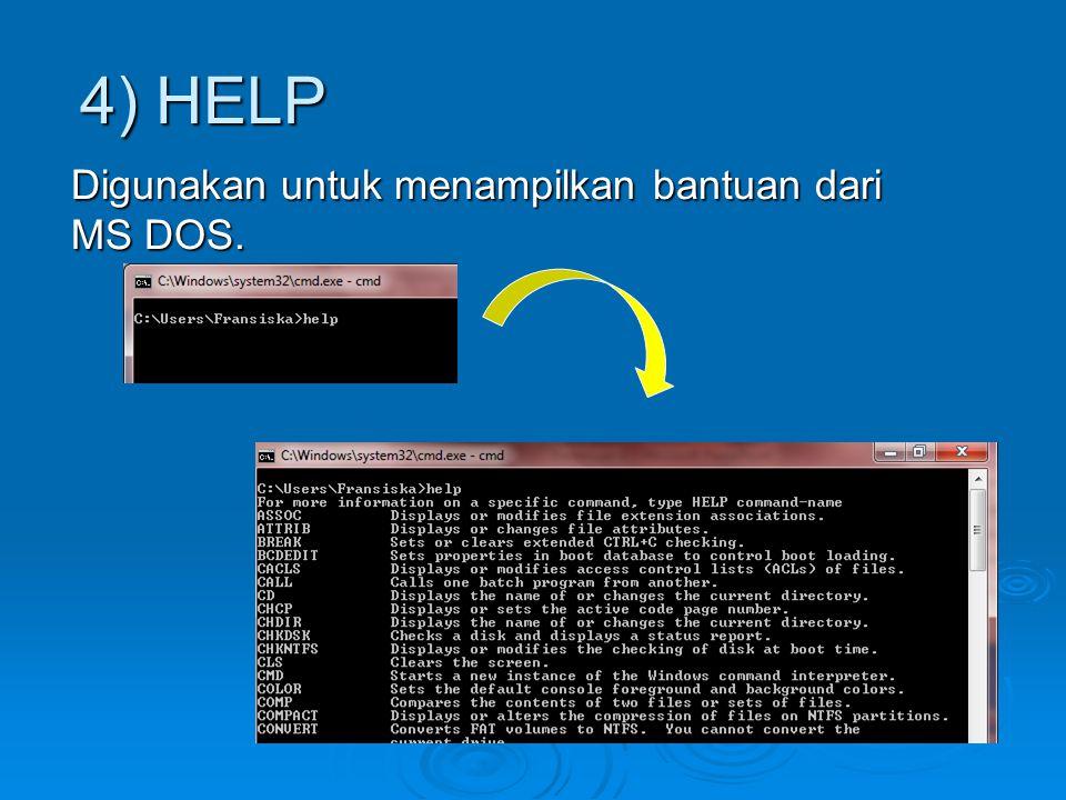 4) HELP Digunakan untuk menampilkan bantuan dari MS DOS.
