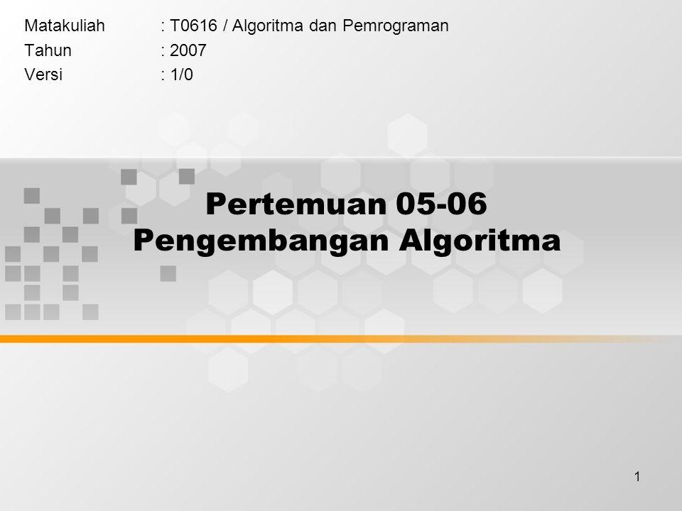 Pertemuan 05-06 Pengembangan Algoritma