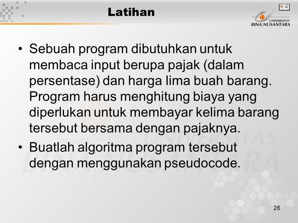 Buatlah algoritma program tersebut dengan menggunakan pseudocode.