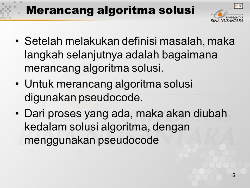 Merancang algoritma solusi