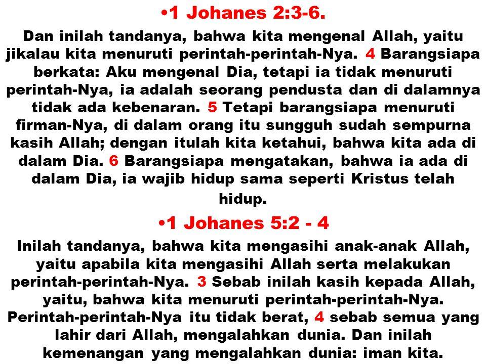 1 Johanes 2:3-6.