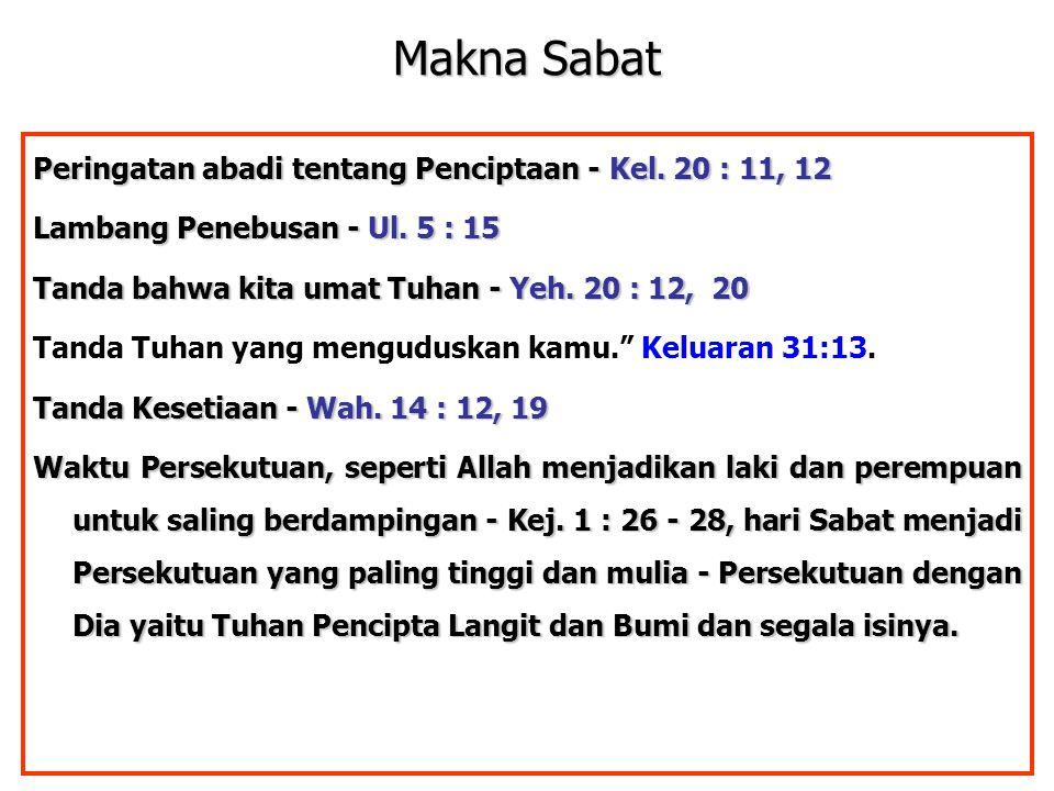 Makna Sabat Peringatan abadi tentang Penciptaan - Kel. 20 : 11, 12