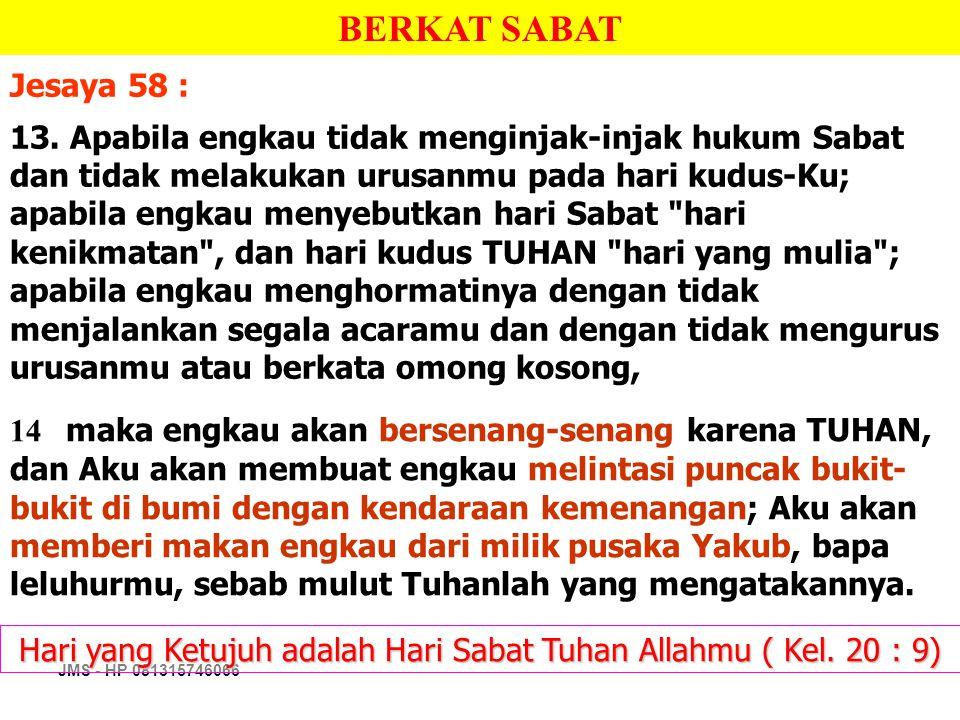 Hari yang Ketujuh adalah Hari Sabat Tuhan Allahmu ( Kel. 20 : 9)