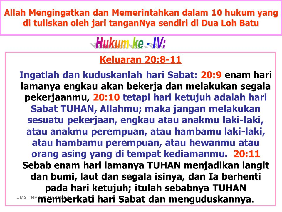 Hukum ke - IV: Keluaran 20:8-11