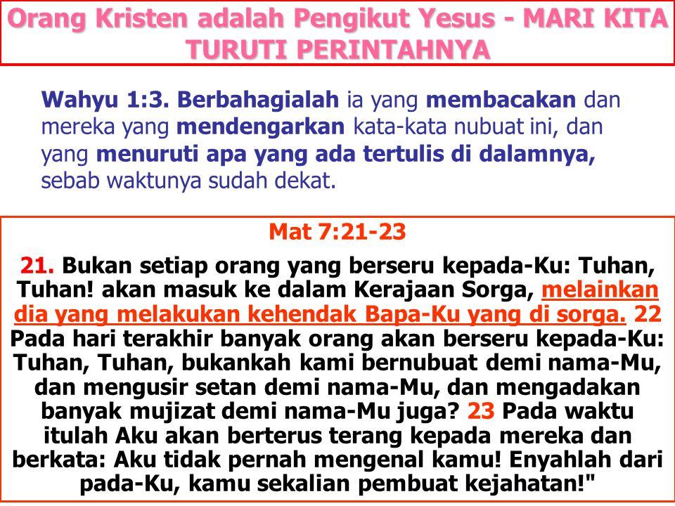 Orang Kristen adalah Pengikut Yesus - MARI KITA TURUTI PERINTAHNYA