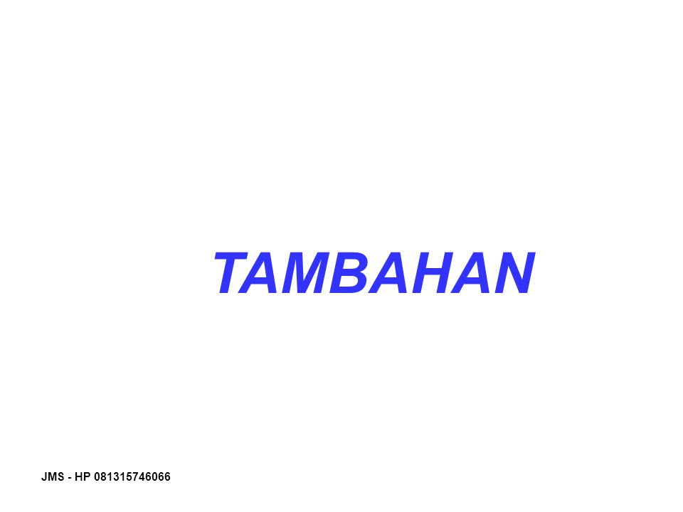 TAMBAHAN JMS - HP 081315746066